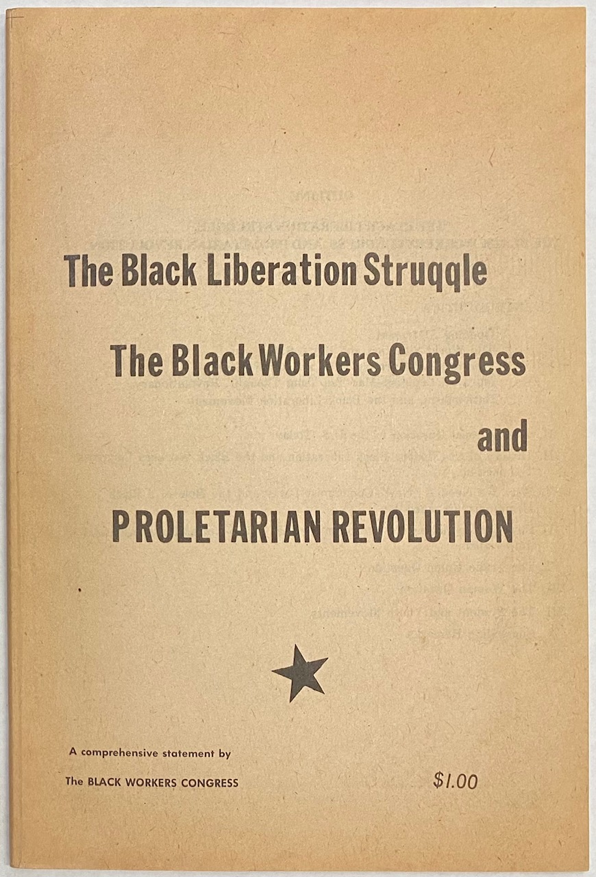 The Black liberation struggle, The Black Workers Congress and ...