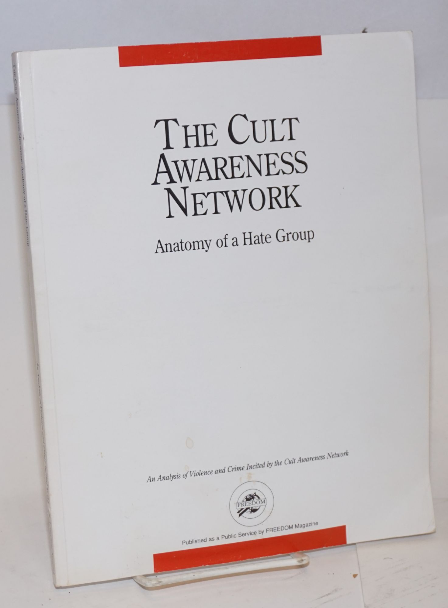The Cult Awareness Networt; anatomy of a hate group; an analysis of ...
