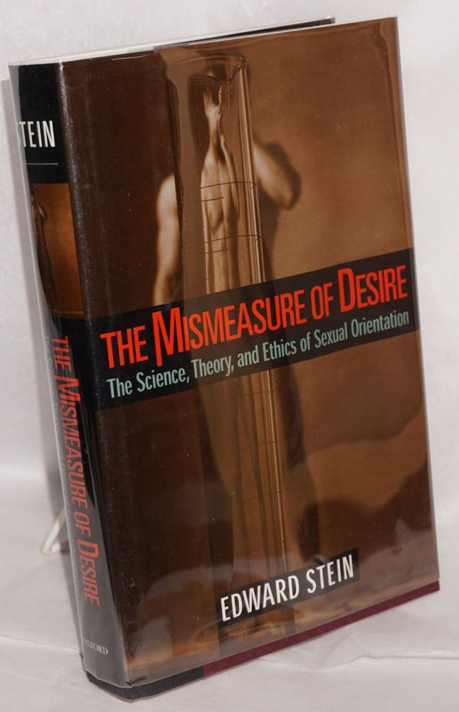 The mismeasure of desire; the science, theory, and ethics of sexual orientation. Edward Stein.
