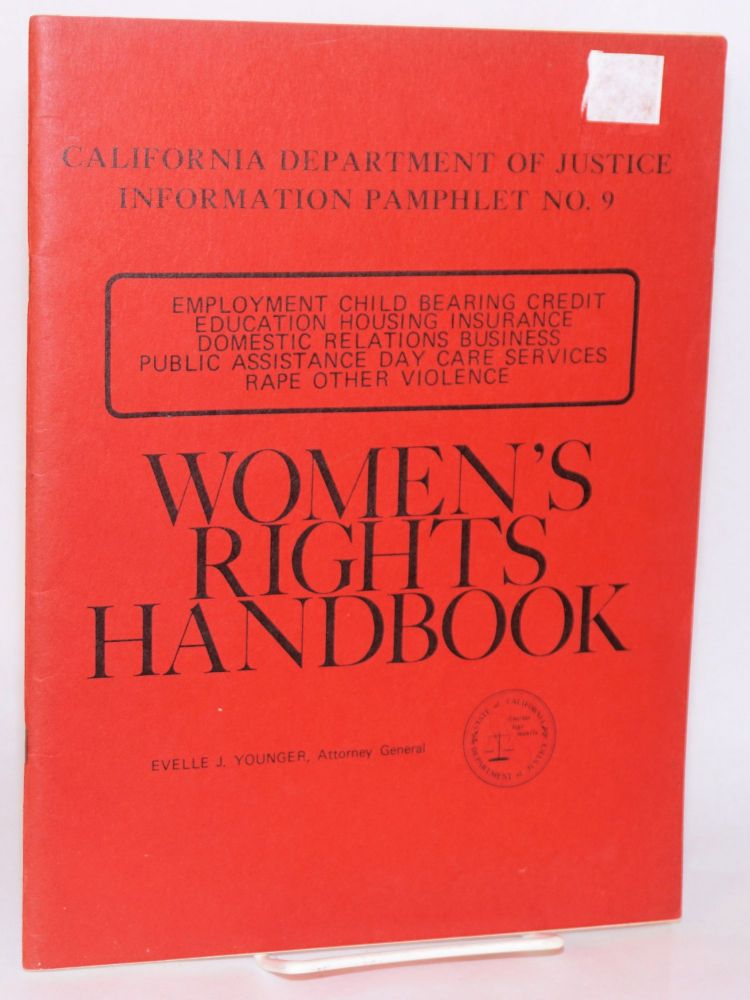 California Department of Justice information pamphlet no. 9: women's rights handbook. Evelle J. Younger, attorney general.