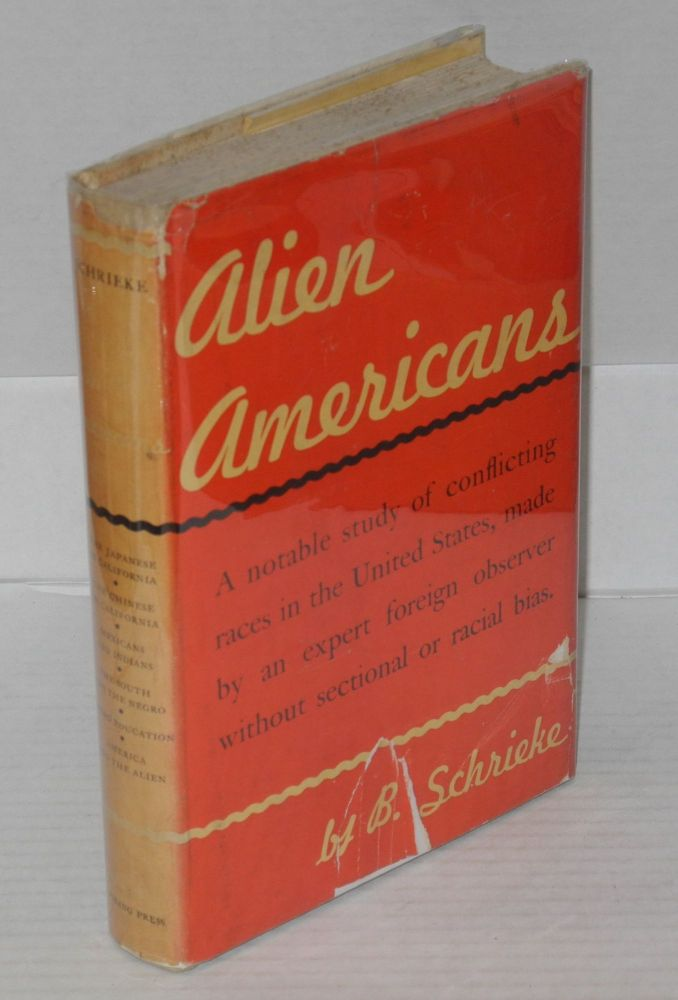 Alien Americans; a study of race relations. B. Schrieke.