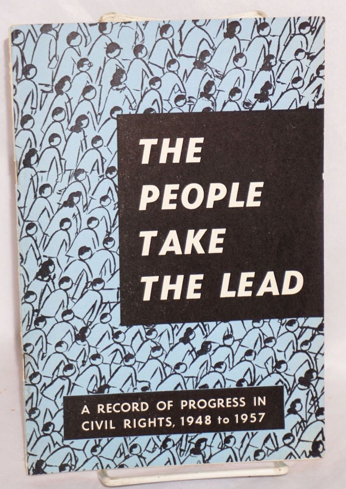 The people take the lead; a record of progress in civil rights, 1948 to 1957