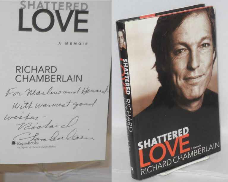 Shattered love; a memoir. Richard Chamberlain.