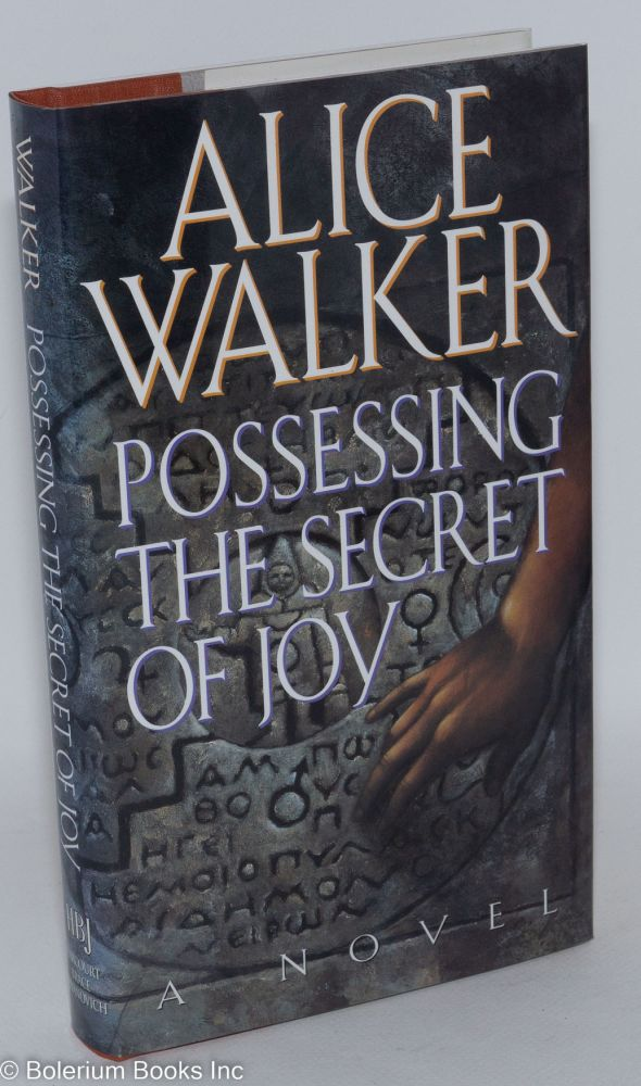 Possessing the secret of joy. Alice Walker.