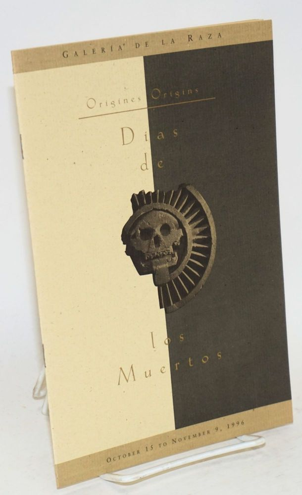 Origines/origens: Dias de los muertos; October 15 5o November 9 1996 [exhibition catalogue]. Carrillo Hocker, , Olivia Y. Armas.