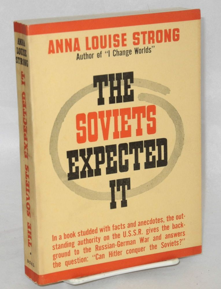 The Soviets expected it. Anna Louise Strong.