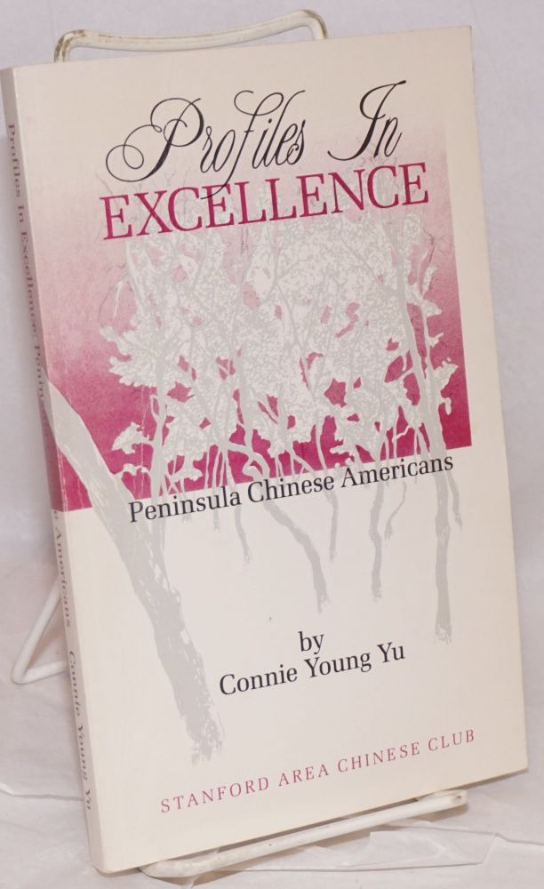 Profiles in excellence; Peninsula Chinese Americans. Connie Young Yu.
