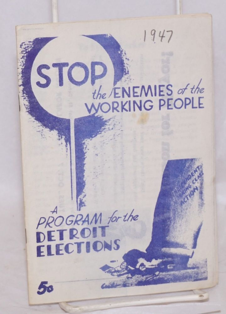 Stop enemies of the working people, program for the Detroit elections. Workers Party.
