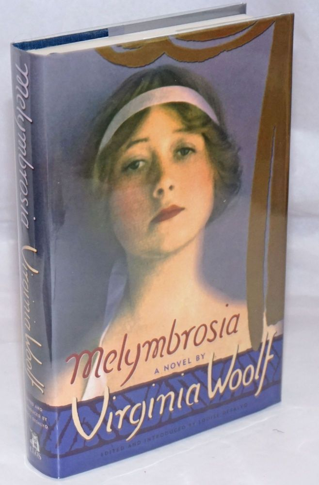 Melymbrosia: a novel. Virginia Woolf, edited, Louise DeSalvo.