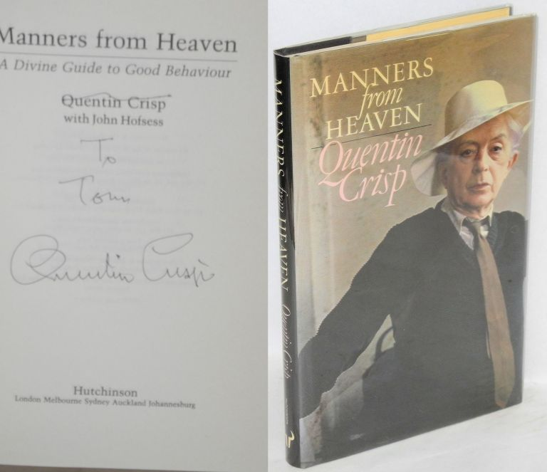 Manners from heaven; a divine guide to good behaviour. Quentin Crisp, , John Hofsess.
