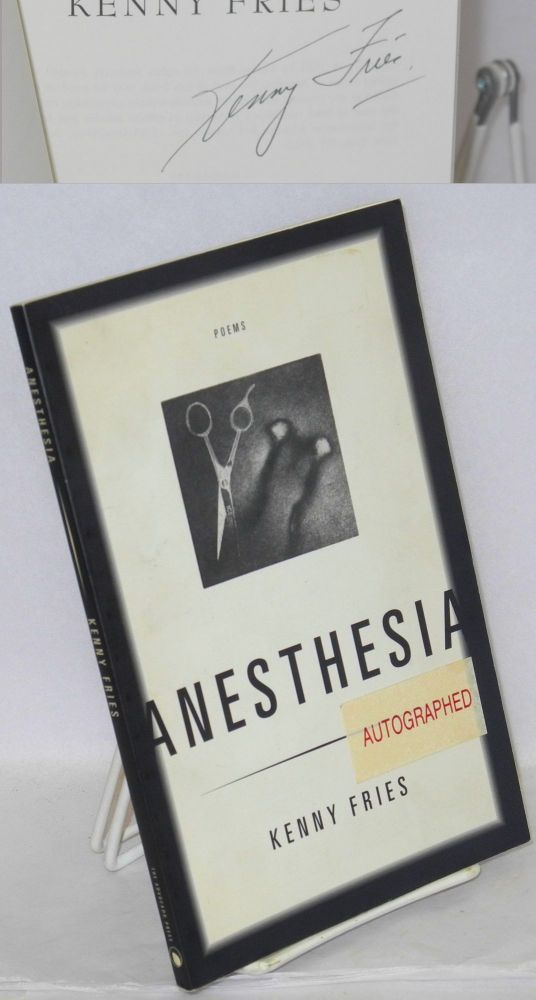 Anesthesia; poems. Kenny Fries.