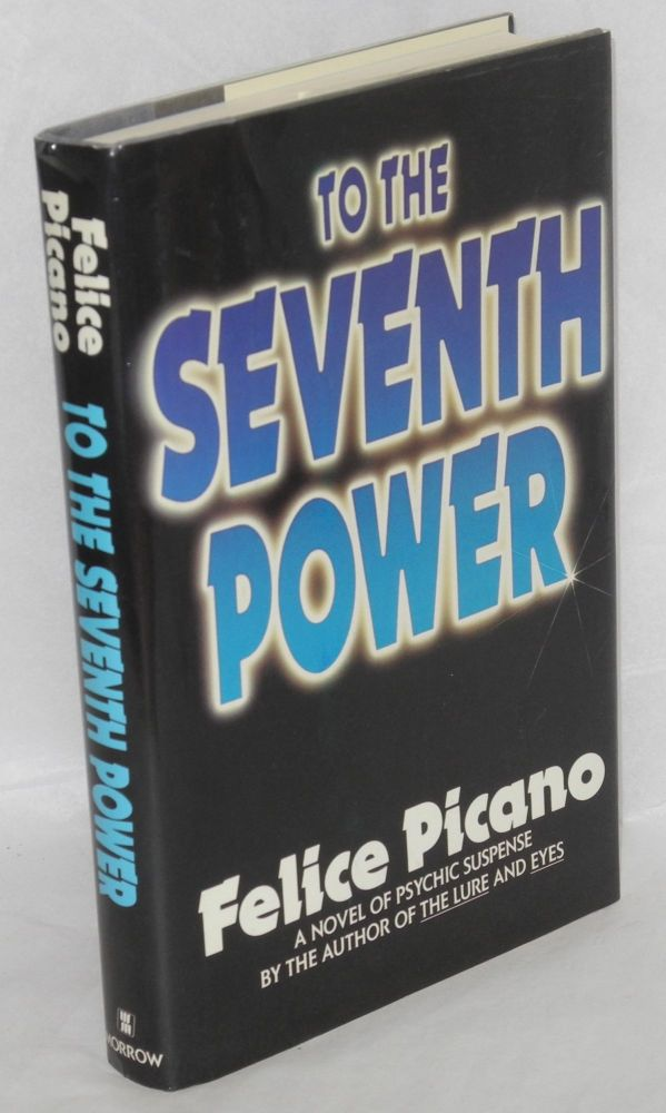 To the seventh power. Felice Picano.