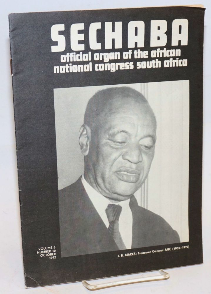 Sechaba: official organ of the African National Congress South Africa: Volume 6, no. 10, October 1972: J. B. Marks: Treasurer General ANC (1903 - 1972)