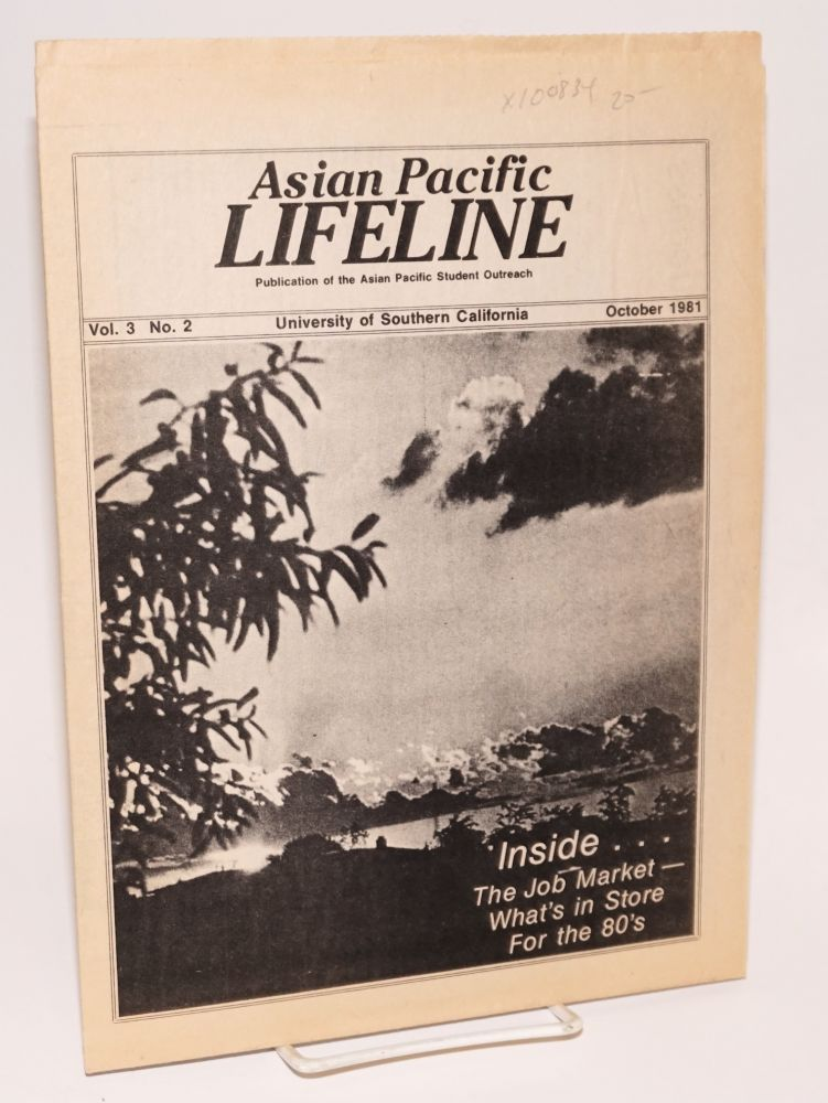Asian Pacific Lifeline: publication of the Asian Pacific Student Outreach: vol. 3, no. 2, October 1981