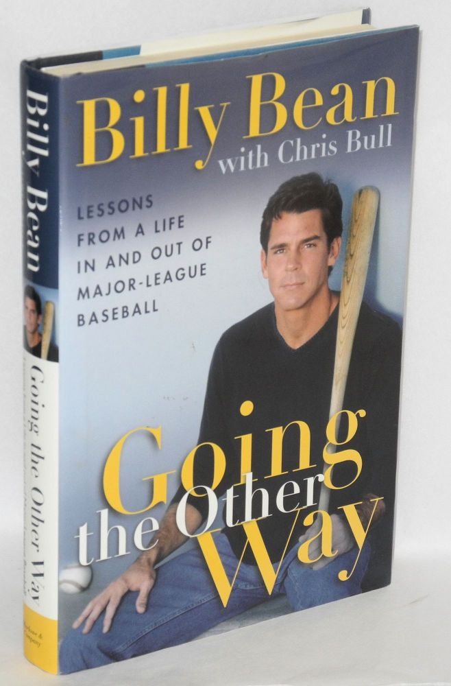 Going the Other Way: lessons from a life in and out of major-league baseball. Billy Bean, Chris Bull.