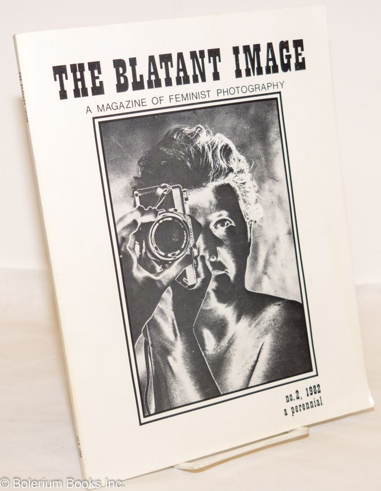 The blatant image; a magazine of feminist photography, no. 2, 1982