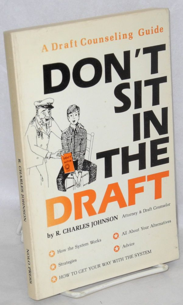 Don't sit in the draft, a draft counseling guide [subtitle from cover]. R. Charles attorney Johnson, : Charles E. Sherman.
