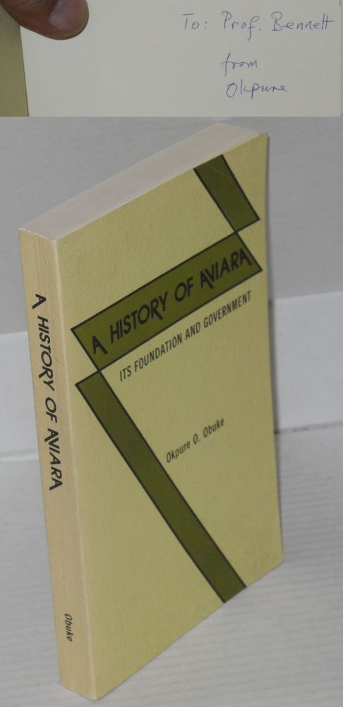 A history of Aviara; its foundation and government. Okpure O. Obuke.