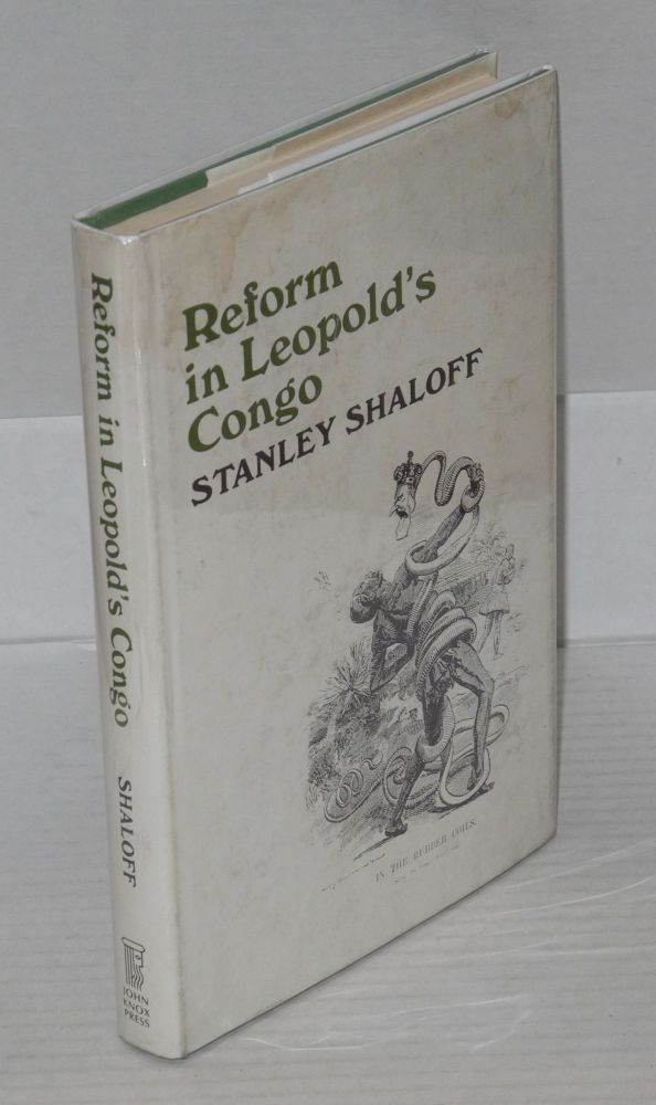 Reform in Leopold's Congo. Stanley Shaloff.