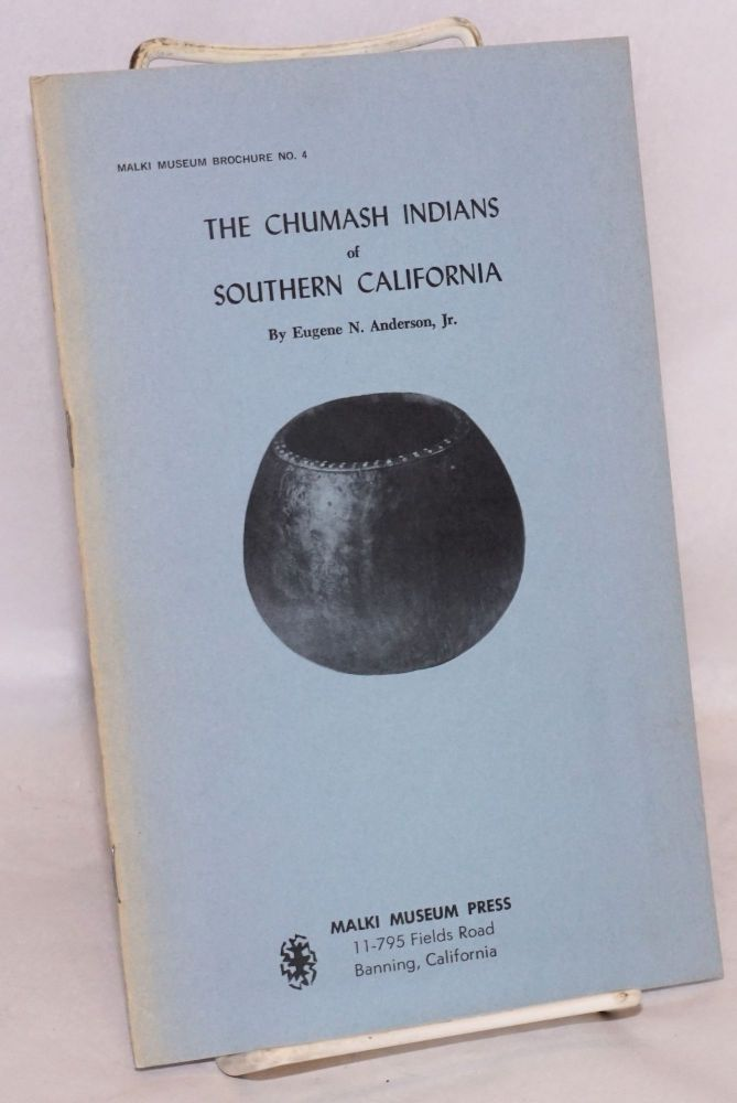 The Chumash Indians of Southern California. Eugene N. Anderson, Jr.