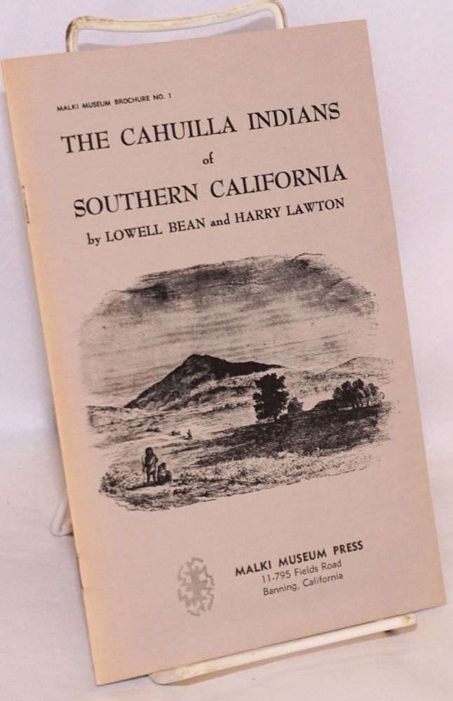 The Cahuilla Indians of Southern California. Lowell Bean, Harry Lawton.