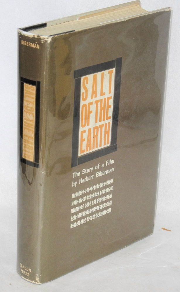 Salt of the earth; the story of a film. Herbert Biberman.