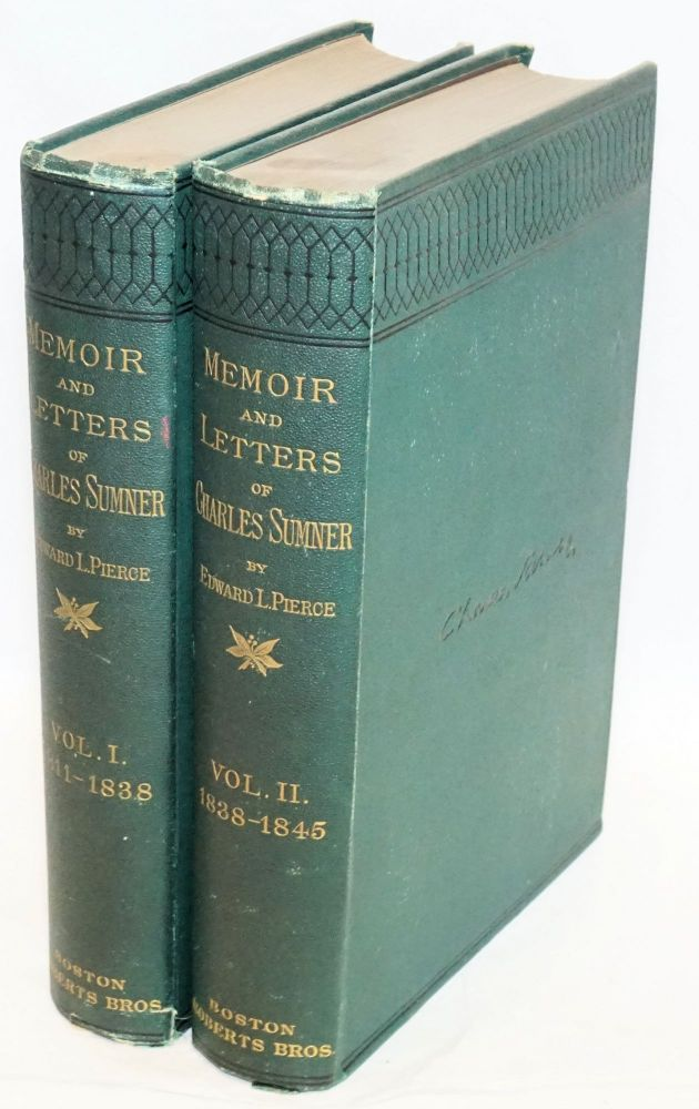Memoir and letters of Charles Sumner. Vol. 1: 1811 - 1838. Vol. 2: 1838 - 1845. Edward L. Pierce.