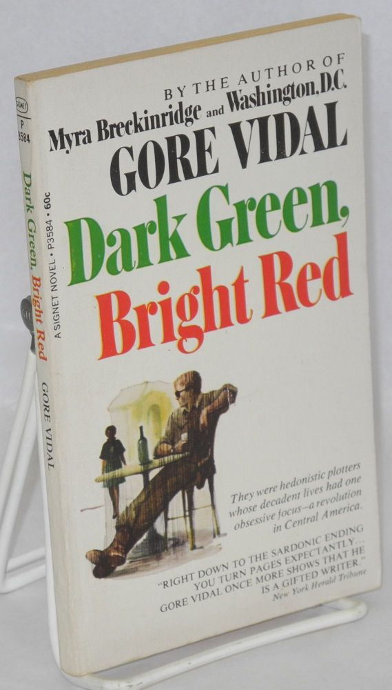 Dark green, bright red. Gore Vidal.