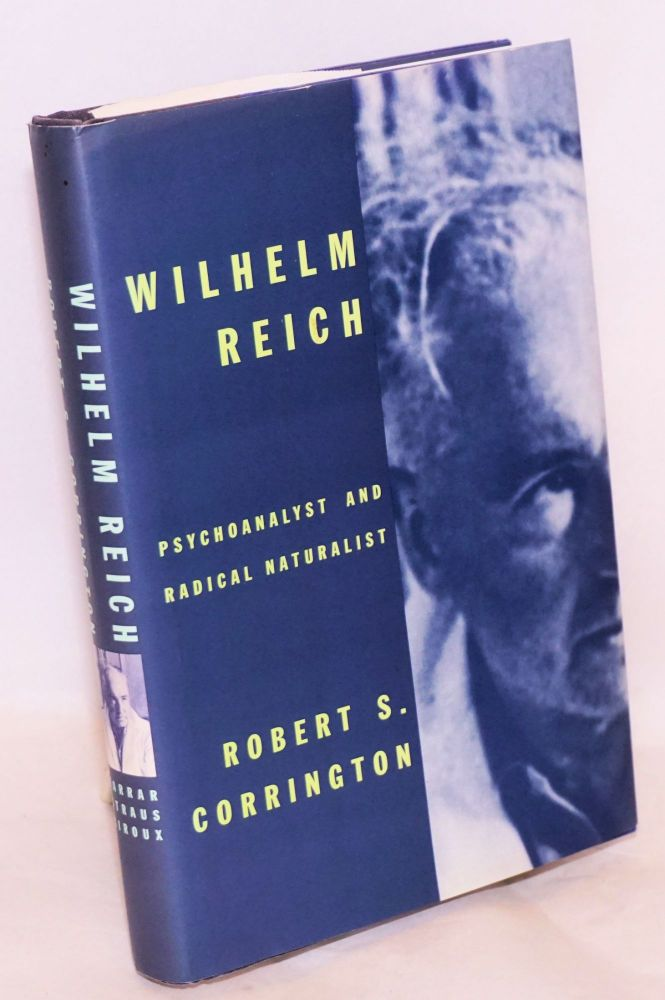 Wilhelm Reich: psychoanalyst and radical naturalist. Robert S. Corrington.