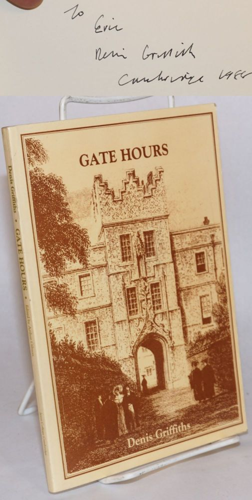 Gate hours and other poems: with a foreword by Sir Alan Cottrell, Master, Jesus College Cambridge. Denis Griffiths, Arthur Gibson.