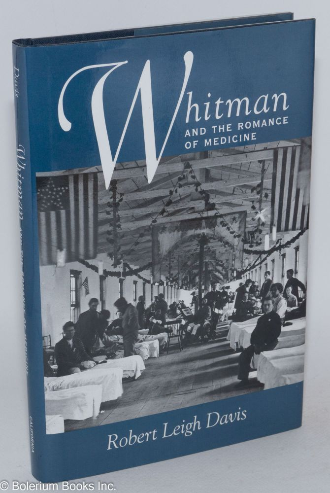 Whitman and the romance of medicine. Robert Leigh Davis.