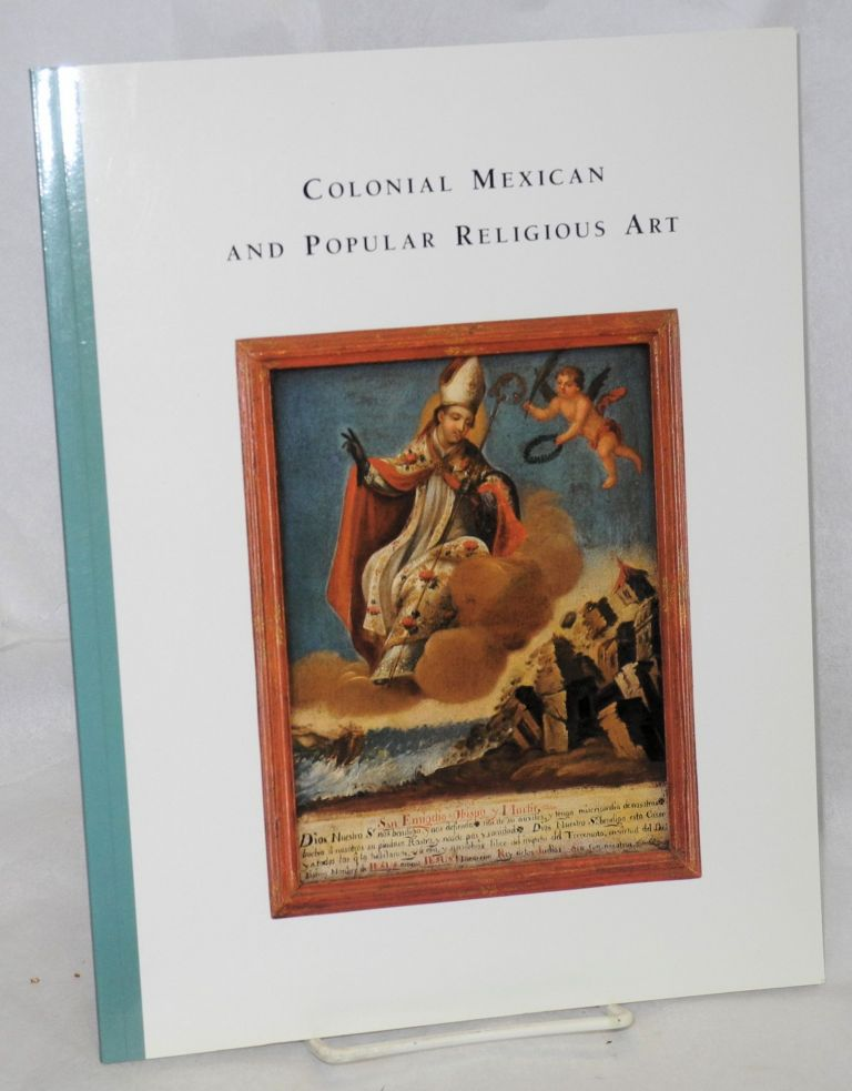 Colonial Mexican and popular religious art; selections from the permanent collection of the Mexican Museum