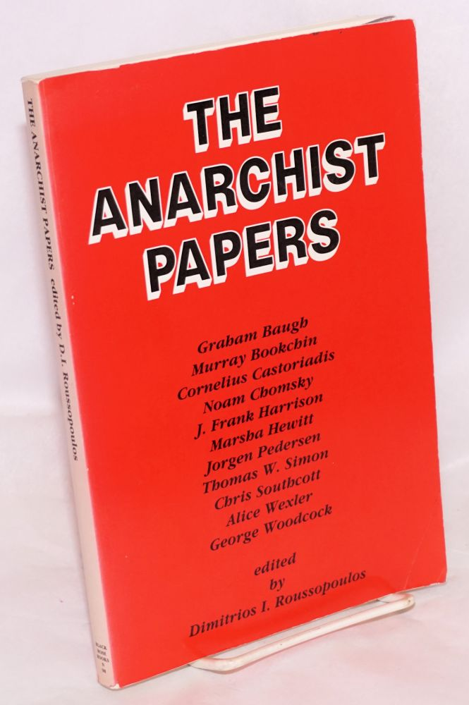 The anarchist papers. Dimitrios I. Roussopoulos, ed.