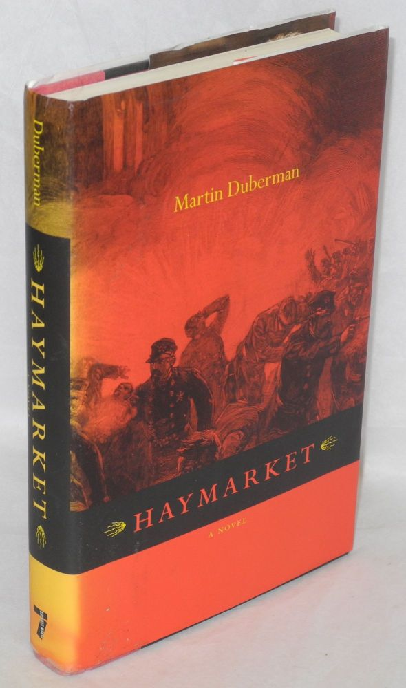 Haymarket, a novel. Martin Duberman.