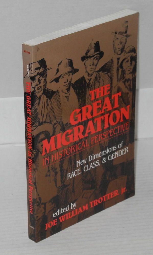The great migration in historical perspective; new dimensions of race, class, & gender. Joe William Trotter, ed, Jr.