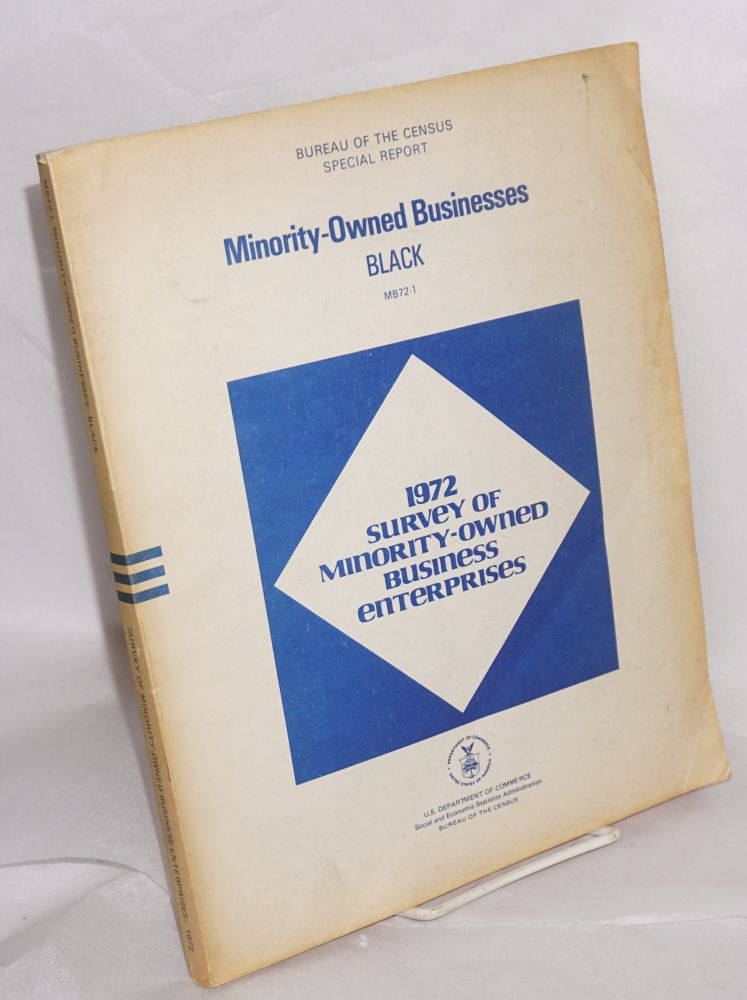 1972 survey of minority-owned business enterprises; special report, minority-owned businesses, black. United States. Department of Commerce, Labor. Bureau of the Census.