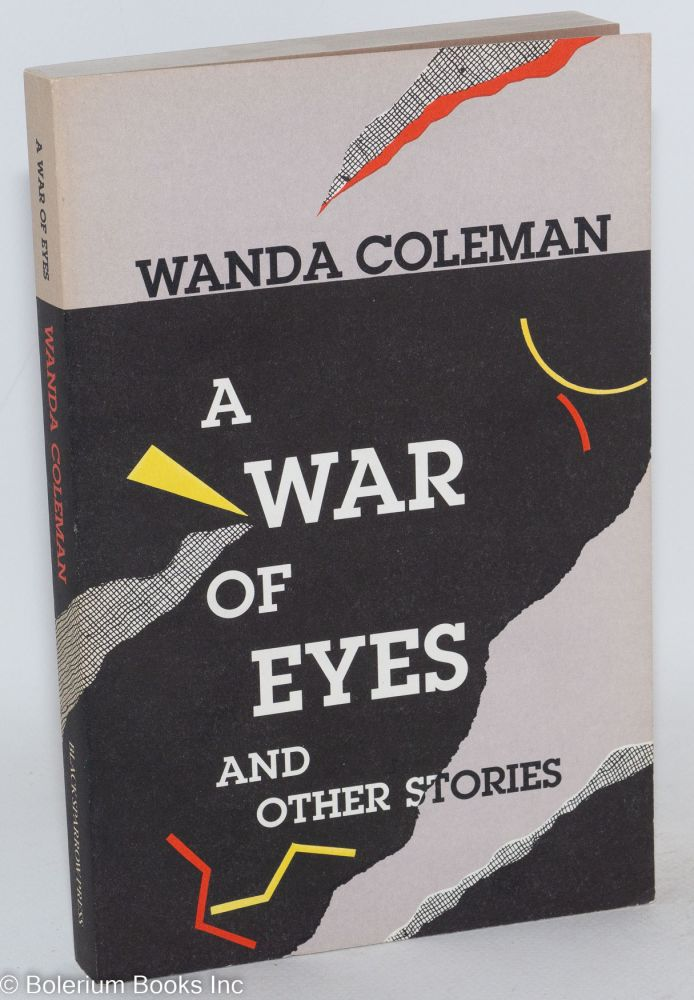 A war of eyes and other stories. Wanda Coleman.