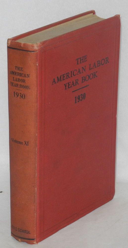The American labor year book, 1930, by the Labor Research Department of the Rand School of Social Science.