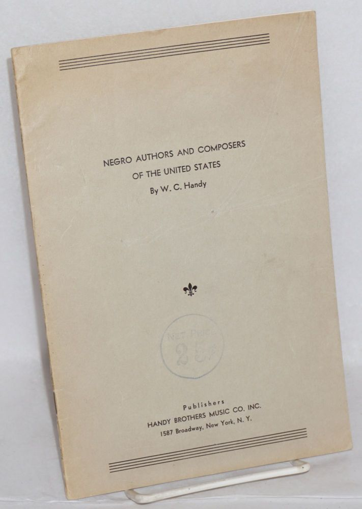Negro authors and composers of the United States. W. C. Handy.