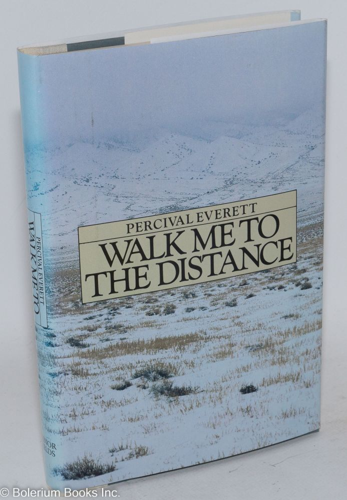 Walk me to the distance. Percival Everett.