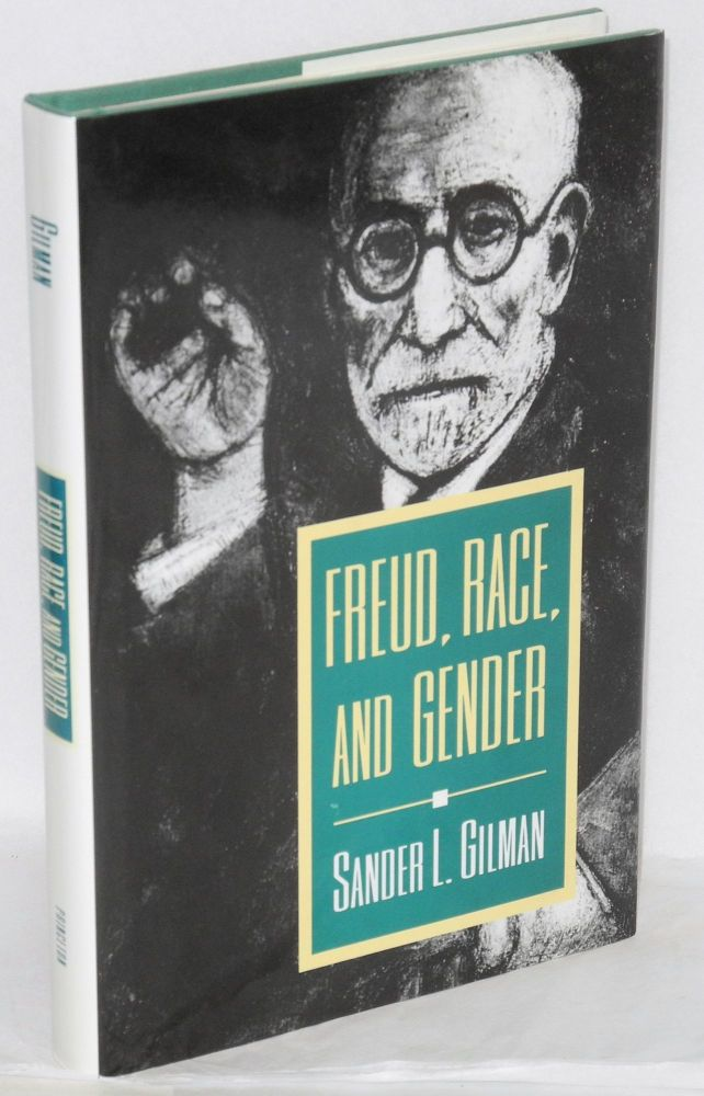 Freud, race, and gender. Sander L. Gilman.