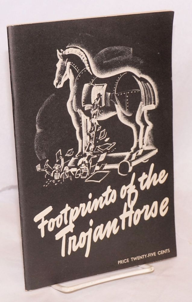 Footprints of the Trojan horse; some methods used by foreign agents within the United States. Illustrations by Jack Betts