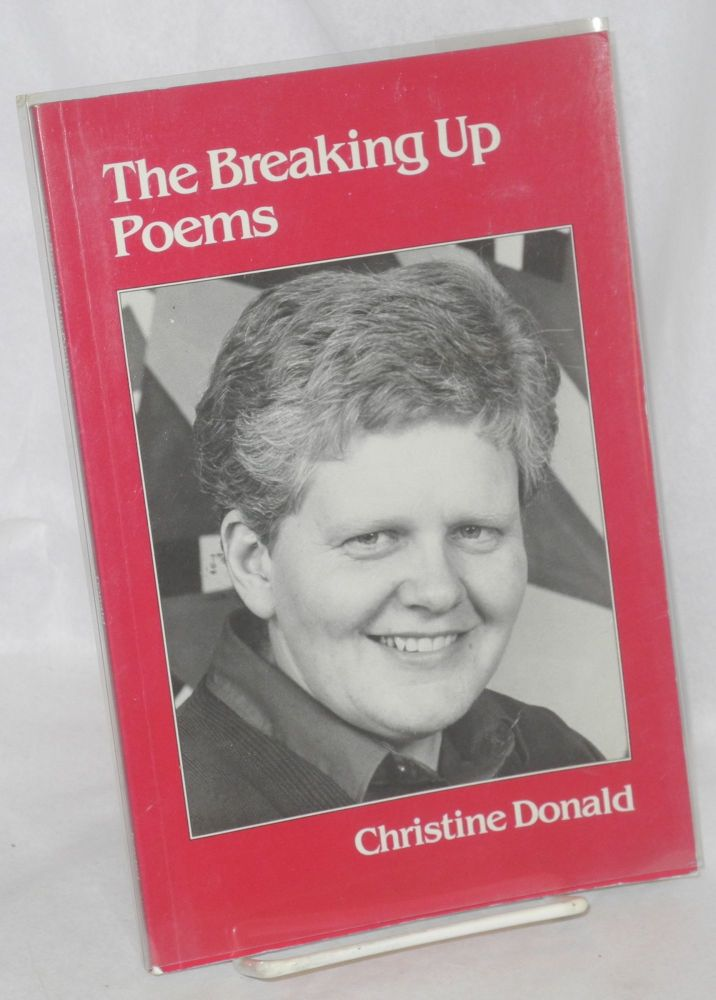 The breaking up poems. Christine Donald.