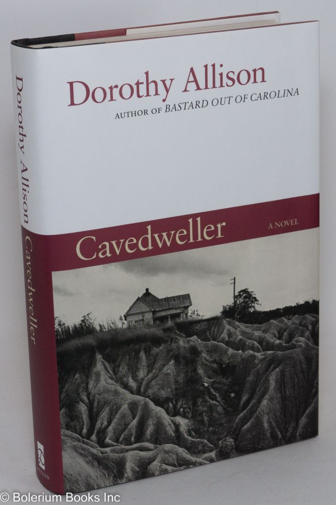 Cavedweller: a novel. Dorothy Allison.