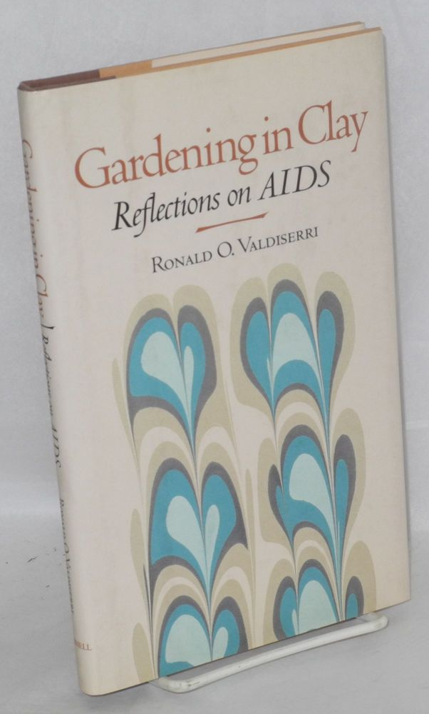 Gardening in clay; reflections on AIDS. Ronald O. Valdiserri.