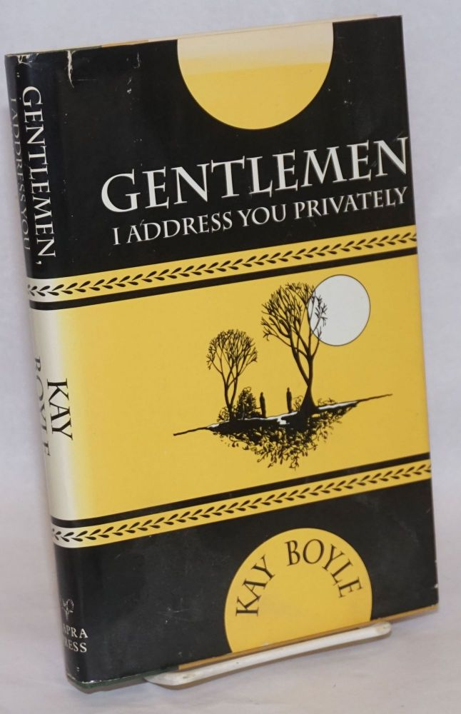Gentlemen, I address you privately. Kay Boyle.