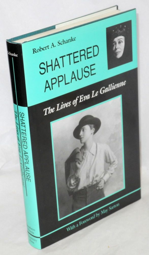Shattered applause; the lives of Eva Le Gallienne. Robert A. Schanke, , May Sarton.