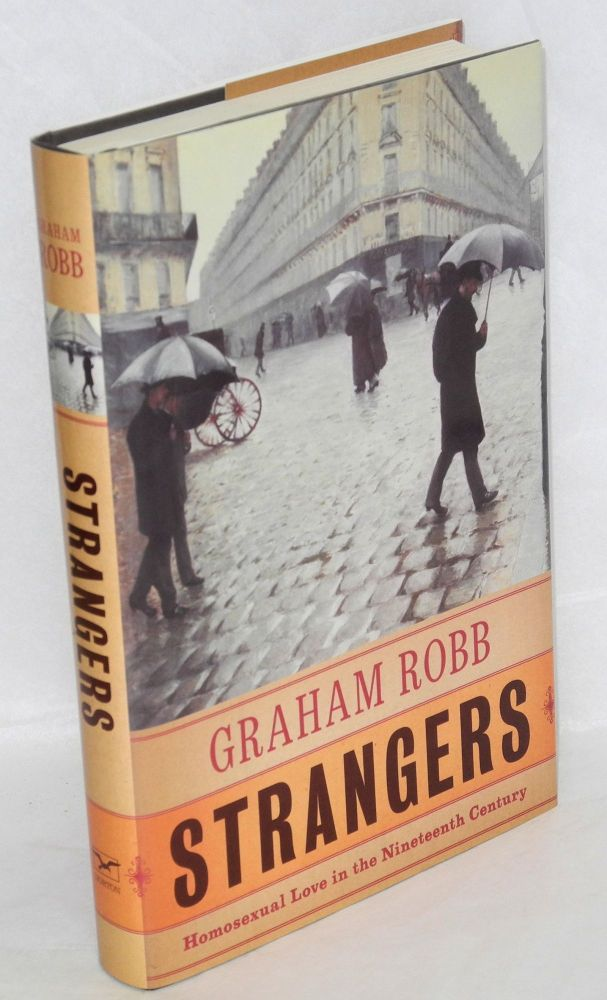 Strangers; homosexual love in the nineteenth century. Graham Robb.
