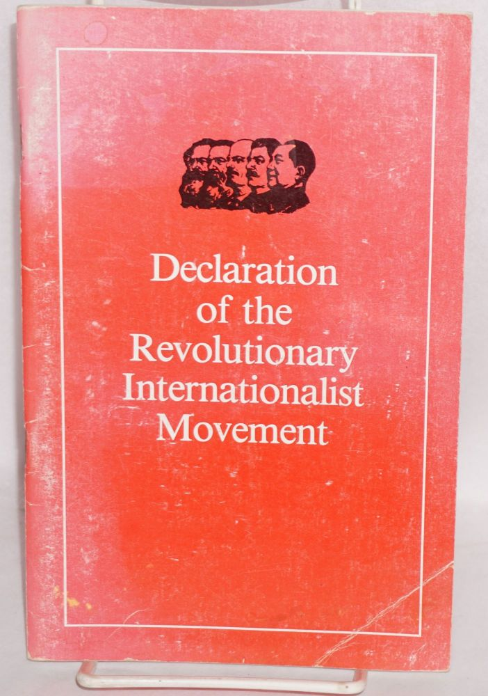 Declaration of the Revolutionary Internationalist Movement; adopted by the delegates and observers at the Second International Conference of Marxist-Leninist Parties and Organisations which formed the Revolutionary Internationalist Movement. Revolutionary Internationalist Movement.