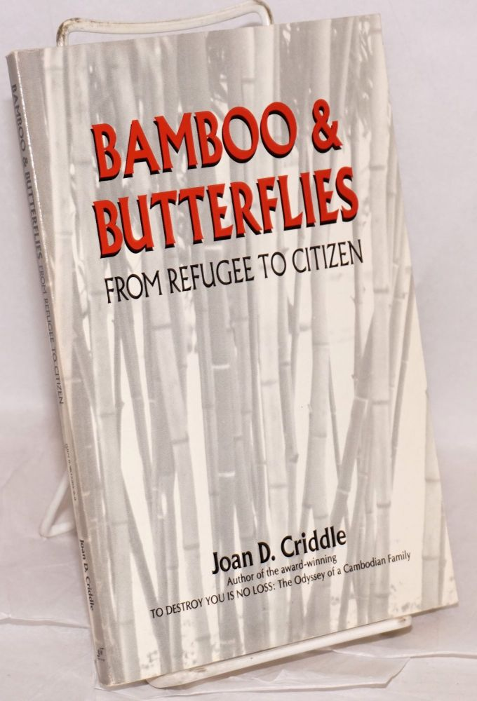 Bamboo and butterflies; from refugee to citizen. Joan D. Criddle.